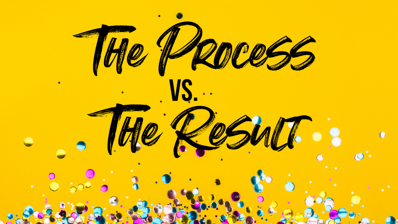 process vs result